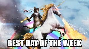 Best Day Meme - best day of the week unicorn cat meme generator
