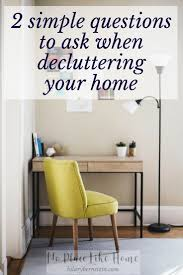 2 simple questions to ask when decluttering your home u2022 no place
