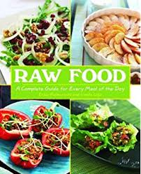going raw everything you need to start your own raw food diet and