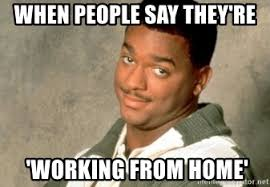 Working From Home Meme - when people say they re working from home doubtful carlton