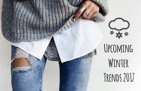 upcoming trends 2017 upcoming winter trends 2017 chelsea crockett