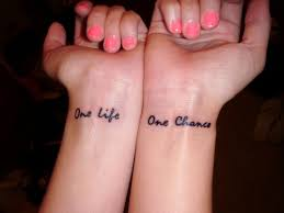 one life one chance love the saying tattoo possibilities