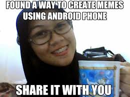 Make A Meme With Your Own Photo - how to make a meme with your own picture using your android phone
