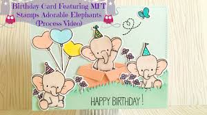 birthday card feat mft stamps adorable elephants process video