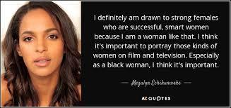 megalyn echikunwoke quote i definitely am to females