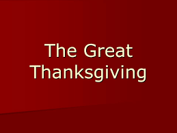 the great thanksgiving leader the lord be with you congregation
