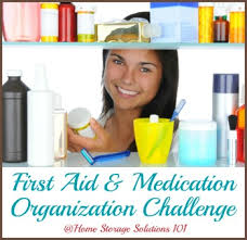 Home Storage Solutions 101 Organized Home Create A Medicine Organizer U0026 First Aid Kit Center In Your Home