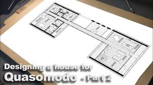 designing a house for quasimodo part 2 youtube