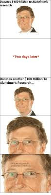 Who Are You People Meme - donates 100 million to alzheimer s research two days later