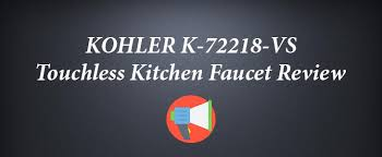 kohler touchless kitchen faucet kohler k 72218 vs touchless kitchen faucet review