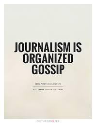 journalism is organized gossip picture quote 1 media