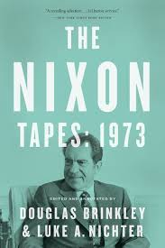 the nixon tapes 1973 douglas brinkley luke nichter