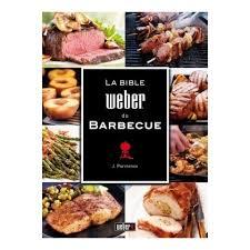 recette cuisine barbecue gaz livre de recettes la bible weber esprit barbecue