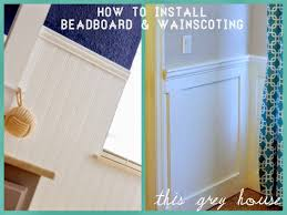 how to install beadboard u0026 wainscoting this grey house
