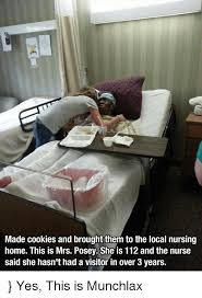 Nursing Home Meme - made cookies and brought them to the local nursing home this is mrs