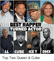Rapper Memes - ph best rapper 2pac queen turned actor ll cube ice t dmx top two