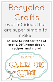 repurposing projects the country chic cottage