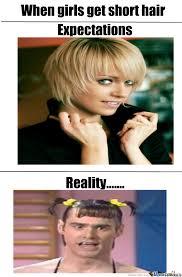 When Girls Meme - when girls get short hair by ameer9743 meme center