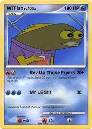 Rev Up Those Fryers Meme - pokémon wtfish rev up those fryers my pokemon card