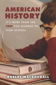 high school history book american history it s more than the crap you learned in high