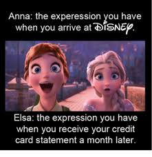 Elsa Meme - anna the experession you have when you arrive at disnep when you