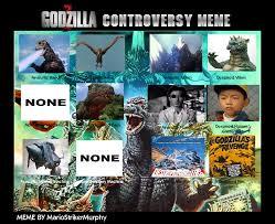 Godzilla Meme - godzilla controversy meme by dreddzilla on deviantart