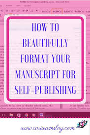 format for ebook publishing how to beautifully format your manuscript for self publishing