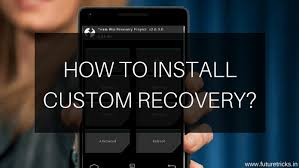 custom recovery android android phone me custom recovery twrp install kaise kare