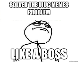 Memes Problem - solved the uiuc memes problem like a boss misc quickmeme