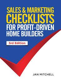 u0026 marketing checklists for profit driven home builders