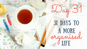 31 days to a more organised life day 31 keep calm get organised