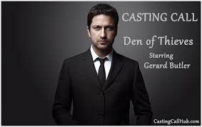den of thieves u201d starring gerard butler u2013 movie auditions for 2017