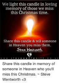 light a candle for someone we light this candle in loving memory of those we miss this