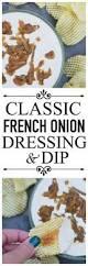 classic french onion dressing u0026 dip u2013 faith hope love u0026 luck