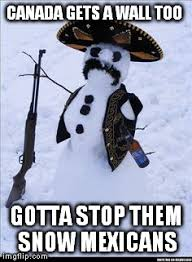 Canada Snow Meme - snow mexicans imgflip