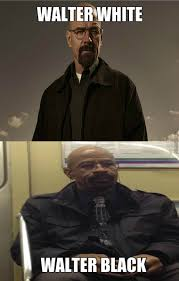 Walter Meme - walter white i am the danger walter black no i am the