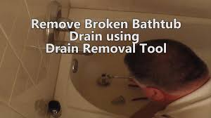 Unscrew Bathtub Drain How To Remove A Bathtub Drain With Broken Cross Members Part 1