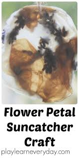 flower petal suncatcher craft play and learn every day