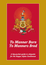 Rules Of Civility Table Etiquette Guide To Informal by To Manner Born To Manners Bred By Kappa Alpha Order Issuu