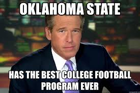 Oklahoma State Memes - oklahoma state has the best college football program ever brian