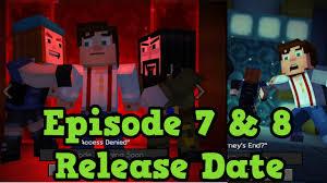 minecraft story mode episode 7 u0026 episode 8 release date youtube