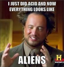 Where Did The Aliens Meme Come From - alien forums ancient aliens mad about memes