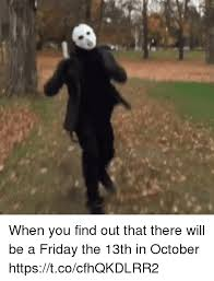 Friday The 13 Meme - 25 best memes about friday the 13th friday the 13th memes
