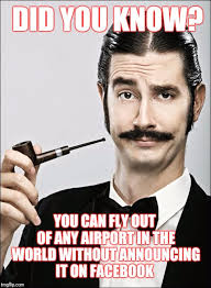 Fly Out Memes - did you know you can fly out of any airport in the world without