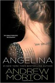 biography angelina jolie book angelina an unauthorized biography andrew morton 9780312555610