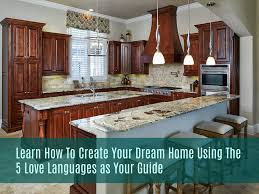 learn how to create your dream home using the 5 love languages