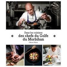 cuisine des chef dans les cuisines des chefs du golfe du morbihan broché