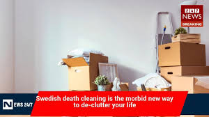 swedish death cleaning is the morbid new way to de clutter your
