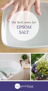 the 10 most useful things you can do with epsom salt one good
