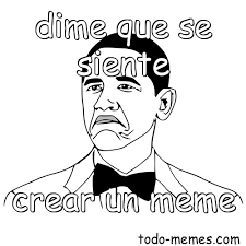 Crear Un Meme - arraymeme de dime que se siente crear un meme